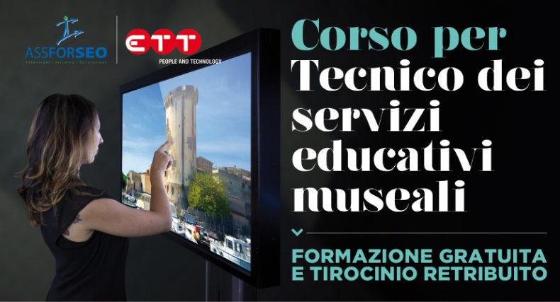 Corso per Tecnico dei Servizi Educativi Museali – Formazione gratuita e tirocinio retribuito
